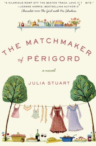 The Matchmaker of Perigord: A Novel PDF