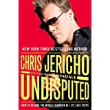 Undisputed: How to Become the World Champion in 1,372 Easy Stepsby Chris Jericho