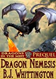 Dragon Nemesis (Dragons in the Mist Book 0)