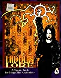 img - for Hidden Lore, 2nd Edition (Screen and Lore / Mage: The Ascension) book / textbook / text book