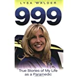 999: True Stories of My Life as a Paramedicby Lysa Walder