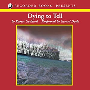 Dying To Tell | [Robert Goddard]