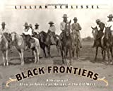 img - for Black Frontiers: A History of African American Heroes in the Old West book / textbook / text book