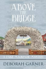 Above the Bridge: A Paige MacKenzie Mystery
