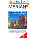 Baltische Metropolen Vilnius Riga Tallinn: Drei Städte im neuen Europa am Puls der Zeit. Kulturelle Vielfalt und...