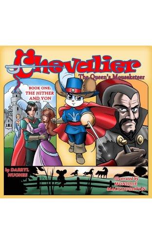 Kids Fantasy Books: Chevalier the Queen's Mouseketeer: The Hither and Yon (Fantasy books for kids, Fantasy adventure series, Children's fantasy adventure books, Early beginner readers)