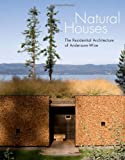 img - for Natural Houses: The Residential Architecture of Andersson-Wise book / textbook / text book