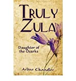 img - for [ TRULY ZULA: DAUGHTER OF THE OZARKS Paperback ] Chandler, Arline ( AUTHOR ) Feb - 23 - 2009 [ Paperback ] book / textbook / text book