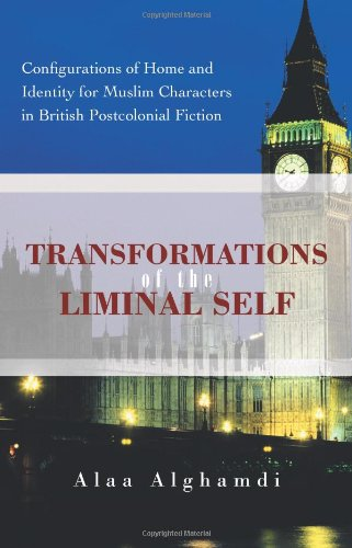 Transformations Of The Liminal Self: Configurations Of Home And Identity For Muslim Characters In British Postcolonial F