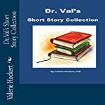 Dr. Val's Short Story Collection | Valerie Hockert