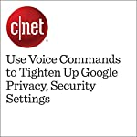 Use Voice Commands to Tighten Up Google Privacy, Security Settings | Jason Cipriani