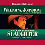 Slaughter: The Last Gunfighter (       UNABRIDGED) by William Johnstone Narrated by Jack Garrett