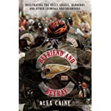 Befriend and Betray: Infiltrating the Hells Angels, Bandidos and Other Criminal Brotherhoodsby Alex Caine