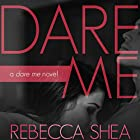 Dare Me: A Dare Me Novel Audiobook by Rebecca Shea Narrated by Kas Vadim, Savannah Peachwood