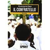 Il confratellodi Pio A. Caso