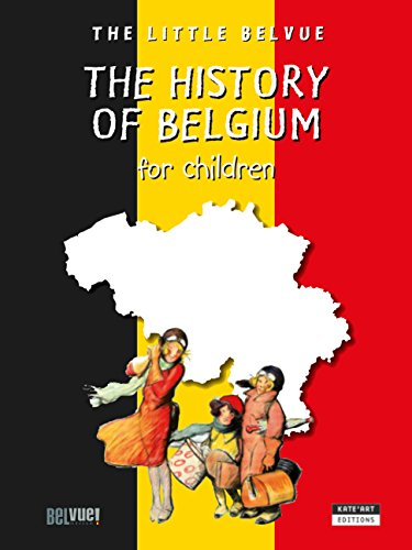 A History of Belgium for children: A Fun and Cultural Moment for the Whole Family! (Happy museum Collection! Book 16) PDF