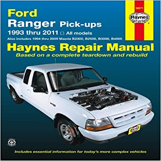 Ford Ranger Pick-ups 1993 thru 2011: 1993 thru 2011 all models - Also includes 1994 thru 2009 Mazda B2300, B2500, B3000, B4000 (Haynes Repair Manual)