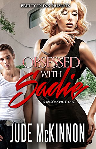 Obsessed With Sadie: A Brooksville Tale