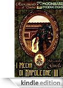 I Mecha di Napoleone III (I Robot di La Marmora - Saga Vol. 2) [Edizione Kindle]