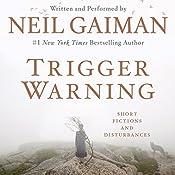 Trigger Warning: Short Fictions and Disturbances | [Neil Gaiman]