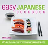 Easy Japanese Cookbook: The Step-by-Step Guide to Deliciously Easy Japanese Food at Home (184483722X) by Kazuko, Emi