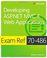 Exam Ref 70-486: Developing ASP.NET MVC 4 Web Applications Front Cover