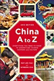 img - for China A to Z: Everything You Need to Know to Understand Chinese Customs and Culture book / textbook / text book