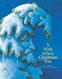 img - for A Wish to Be a Christmas Tree book / textbook / text book