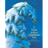 A Wish to Be a Christmas Tree ~ Colleen Monroe