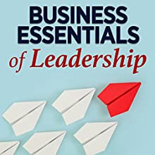 Business Essentials of Leadership Speech by  Business Essentials Narrated by  Business Essentials
