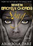 When Broken Chords Sing - A novella (English Edition)