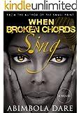 When Broken Chords Sing - A novella