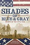 Shades of Blue and Gray: Ghosts of the Civil War by Steve Berman, Laird Barron, Albert E. Cowdrey, Nick Mamatas cover image
