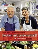 Image de Kochen mit Leidenschaft: Das Begleitbuch zur Servicezeit Essen und Trinken