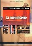 echange, troc David Fedullo, Thierry Gallauziaux - La menuiserie