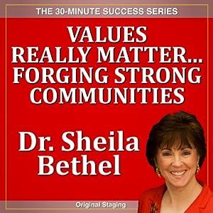 Values Really Matter...Forging Strong Communities Speech