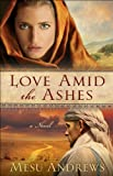 img - for Love Amid the Ashes ( Book #1): A Novel book / textbook / text book