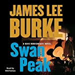 Swan Peak: A Dave Robicheaux Novel (       UNABRIDGED) by James Lee Burke Narrated by Will Patton