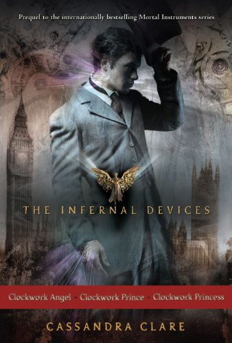 Cassandra Clare - The Infernal Devices