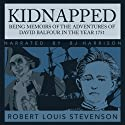 Kidnapped: Being Memoirs of the Adventures of David Balfour in the year 1751 (       UNABRIDGED) by Robert Louis Stevenson Narrated by B.J. Harrison