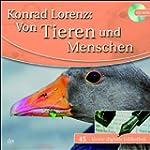 Konrad Lorenz: Von Tieren und Mensche...