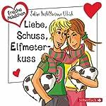 Liebe, Schuss, Elfmeterkuss (Freche Mädchen) | Hortense Ullrich,Sabine Both