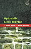 img - for Hydraulic Lime Mortar for Stone, Brick and Block Masonry: A Best Practice Guide book / textbook / text book