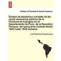 Ensayo de Estadistica Completa de Los Ramos Economico Politicos de La Provincia de Azangaro En El Departamento...