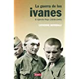 La guerra de los ivanes: El Ejército Rojo (1939-1945) (Historias (debate))