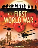 The Usborne Introduction to the First World War: In Association with the Imperial War Museum