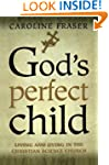 God's Perfect Child: Living and Dying...