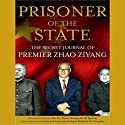Prisoner of the State: The Secret Journal of Premier Zhao Ziyang Audiobook by Bao Pu, Renee Chiang, Adi Ignatius Narrated by Norman Dietz