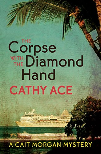 The Corpse with the Diamond Hand (A Cait Morgan Mystery)