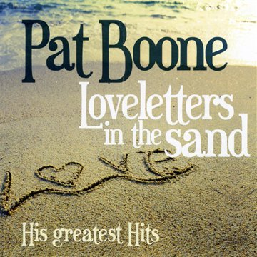 Pat Boone - Love Letters In The Sand: Greatest Hits - Zortam Music